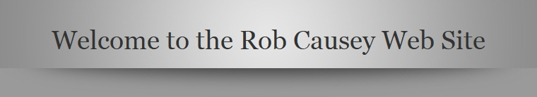 Welcome to the Rob Causey Web Site
